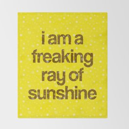 i am a freaking ray of sunshine (Sparkle Pattern) Throw Blanket