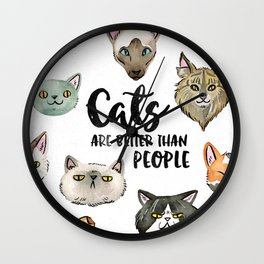 CATS ARE BETTER THAN PEOPLE Wall Clock