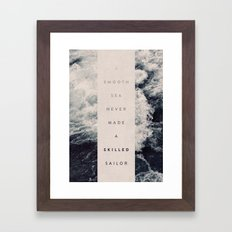 A Smooth Sea Never Made A Skilled Sailor Framed Art Print
