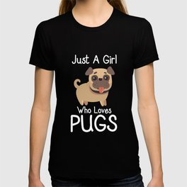 Just A Girl Who Loves Pugs, Pug Lover Gift T-shirt