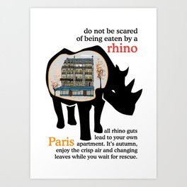 Rhino guts lead to your own Paris apartment Art Print