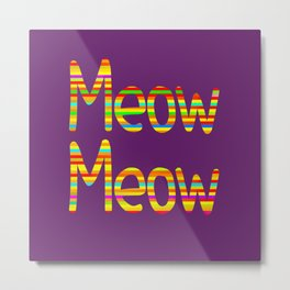 Meow Meow (in color) Metal Print