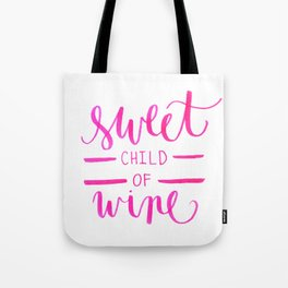 Sweet Child Of Wine Tote Bag