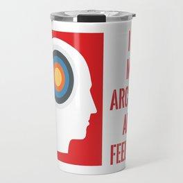I HAVE MIXED ARCHERY ABOUT FEELINGS Travel Mug