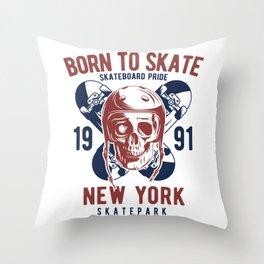 Born to Skate Throw Pillow