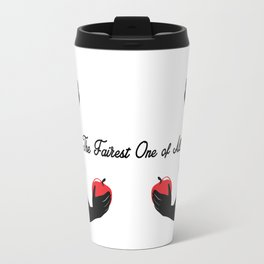 The Fairest One of all Travel Mug