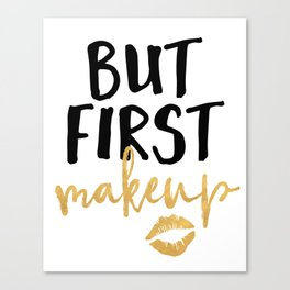 BUT MAKEUP FIRST beauty quote Canvas Print