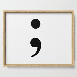 Semicolon Fight depression Serving Tray