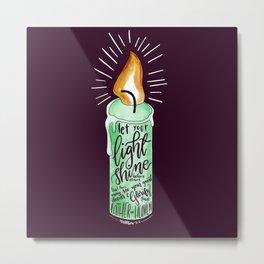 Let your light shine - MATTHEW 5:6 Metal Print