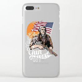 I Ain't Giving My Guns Clear iPhone Case