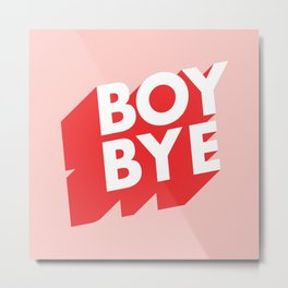 Boy Bye funny poster typography graphic design in red and pink home decor Metal Print