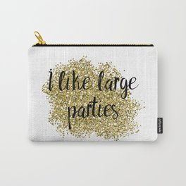 I like large parties - golden jazz Carry-All Pouch