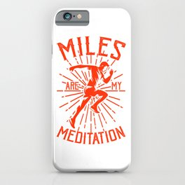 Miles Are My Meditation Marathon Gifts For Runners iPhone Case