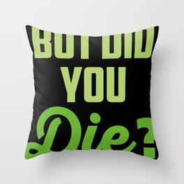 Crazy Nurse But Did You Die? Design Registred Midwife Gift design Throw Pillow