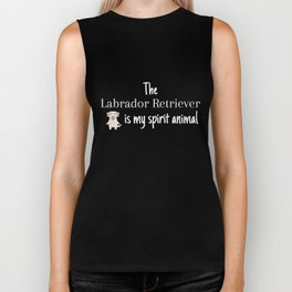 The Labrador Retriever Is My Spirit Animal Biker Tank