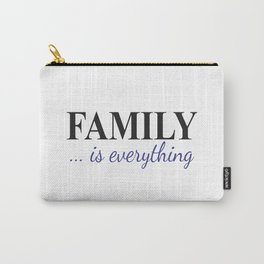 Family Is Everything Carry-All Pouch