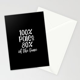 100% paleo 80% of the time Stationery Cards