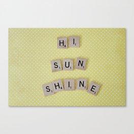 Hi Sunshine Canvas Print