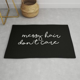 Messy Hair, Don't Care black-white typography poster black and white design bedroom wall home decor Rug
