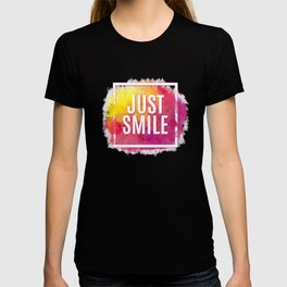 Just Smile motivation square watercolor stroke poster. Text lettering of an inspirational saying. Qu T-shirt