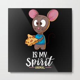 Mouses Is My Spirit Animal I Mouse Pet Motif Metal Print