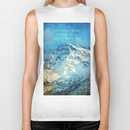 Adventure. The mountains are calling, and I must go. John Muir. Biker Tank