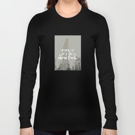 Fuck It, Let's go to New York Long Sleeve T-shirt