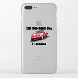 Mazda Miata/MX5 - Track Day Everyday Clear iPhone Case