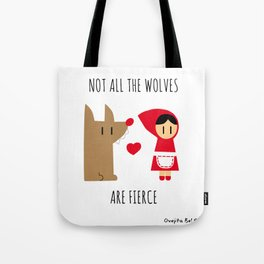 Not all the wolves are fierce Tote Bag