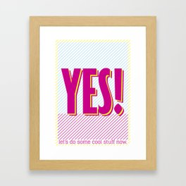 Yes - let's do some cool stuff now. Framed Art Print