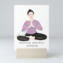 morning anxiety. breathe Mini Art Print