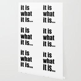 it is what it is (on white) Wallpaper