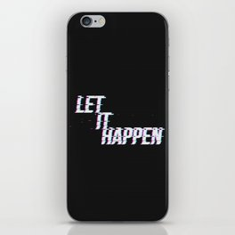 Just Let It Happen Glitch iPhone Skin
