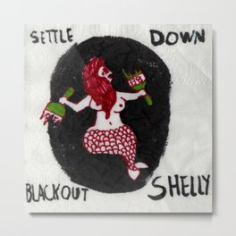 Blackout Shelly Put That Bottle down #2 Metal Print