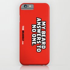 MY BEARD ANSWERS TO NO ONE. iPhone 6s Slim Case