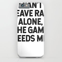 I can't leave rap alone, the game needs me. iPhone Case