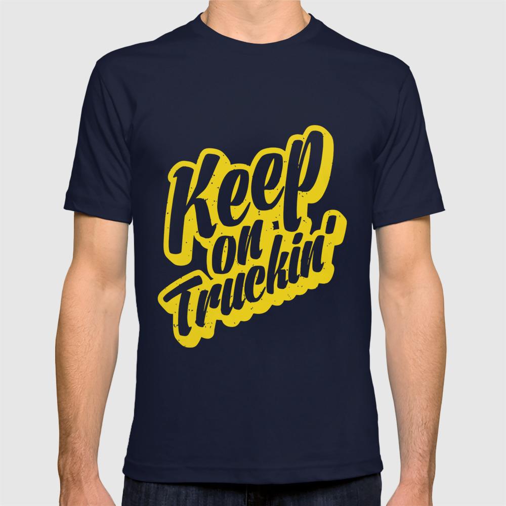 8dac13aad Keep On Truckin Tee Truck Driver Funny Birthday Gift Trucker T-Shirts T- shirt