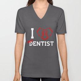 I Love My Dentist Dental Assistant Teeth Unisex V-Neck