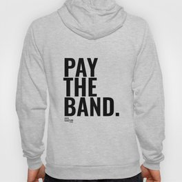 Pay The Band Hoody