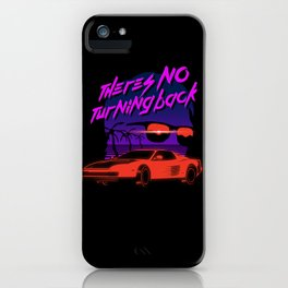 There's no turning back iPhone Case