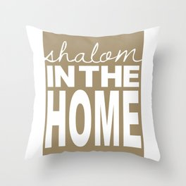 Shalom in the Home, coffee Throw Pillow