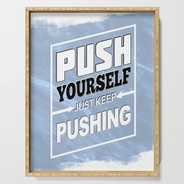 Push Yourself Serving Tray