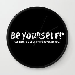 Be Yourself!* Wall Clock