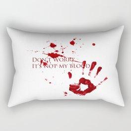 Don't worry, it's not my blood Rectangular Pillow