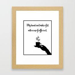 My Hand Can't... Framed Art Print