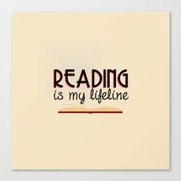 Reading is my lifeline Canvas Print