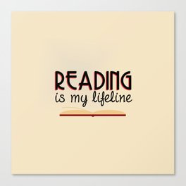 Reading is my lifeline Canvas Print