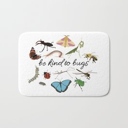 be kind to bugs Bath Mat