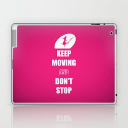 Keep Moving and Don't Stop quotes (Pink Lady) Laptop & iPad Skin