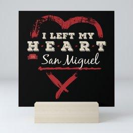 I Left My Heart In San Miguel Pride Mini Art Print